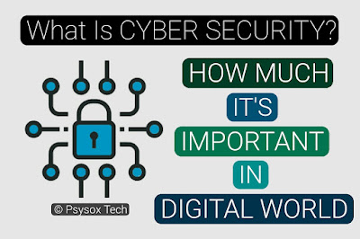 What is Cyber Security, how much it is important . Google and bank accounts by Psysox Tech