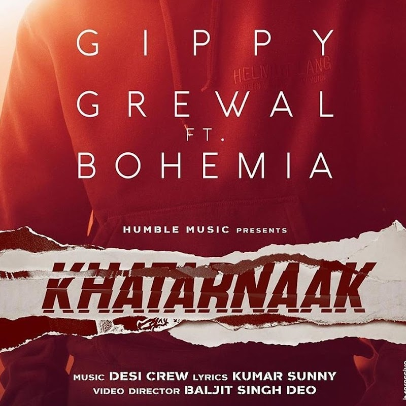Khatarnaak Gippy Grewal ft. Bohemia Lyrics