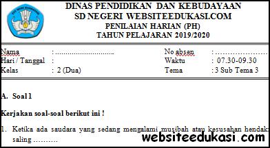 Soal PH / UH Kelas 2 Tema 3 Subtema 3
