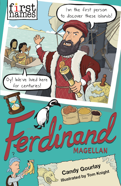 First Names: Ferdinand Magellan by Candy Gourlay Illustrations by Tom Knight