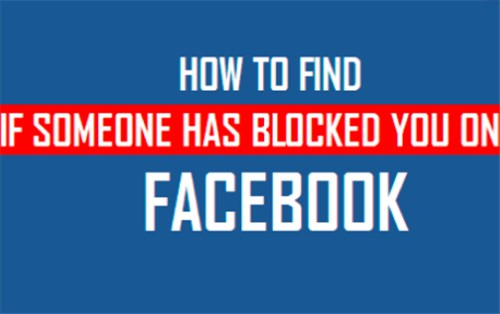 How To Tell If I Have Been Blocked On Facebook<br/>
