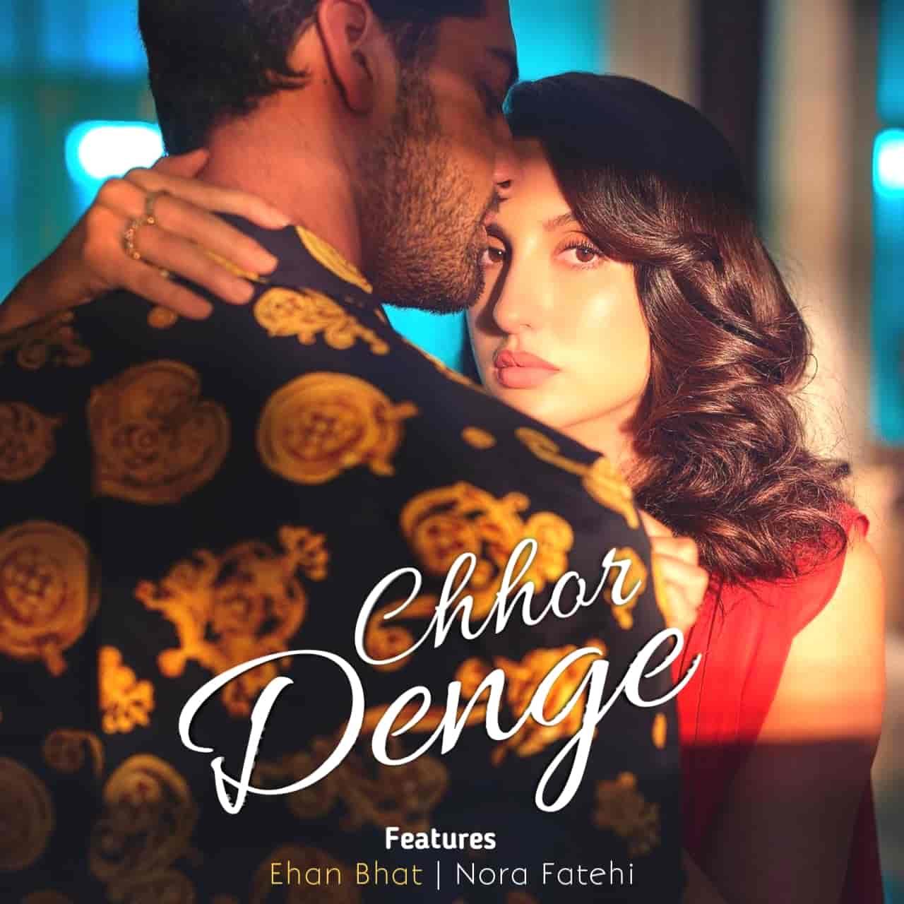 Chhor Denge Lyrics Nora Fatehi