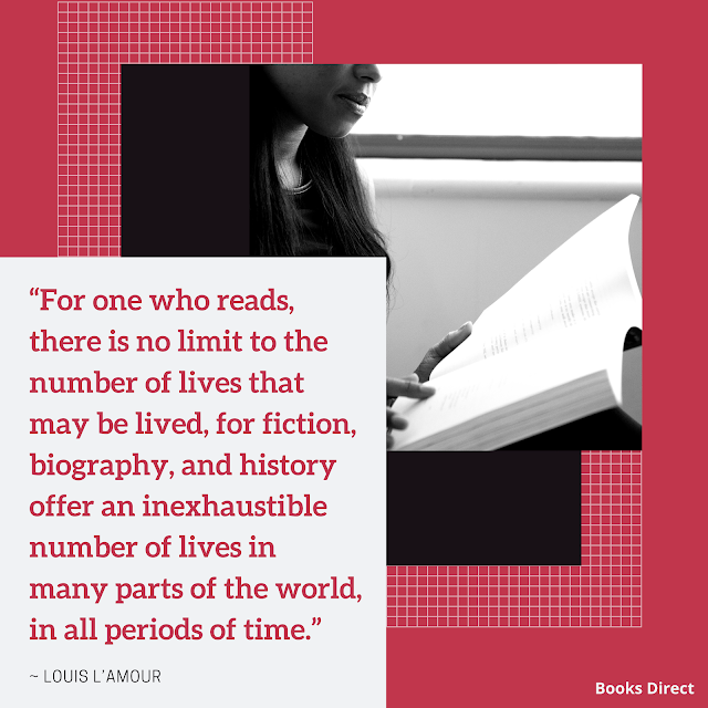 """For one who reads, there is no limit to the number of lives that may be lived, for fiction, biography, and history offer an inexhaustible number of lives in many parts of the world, in all periods of time.""  ~ Louis L'Amour"