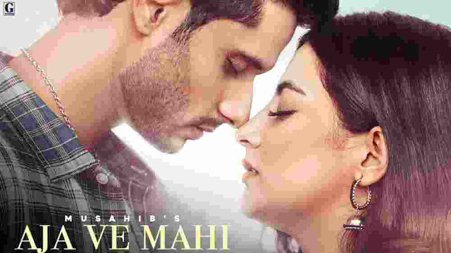 Aja Ve Mahi Lyrics in English :- Musahib | Arjun & Upma
