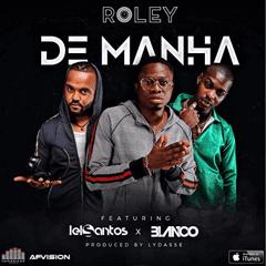 Roley - De Manhã (feat. Blanco & DJ Lelo Santos)