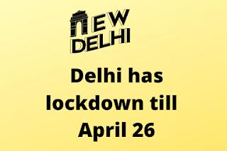 Delhi has lockdown till  April 26    Lockdown In delhi    Delhi Lockdown News