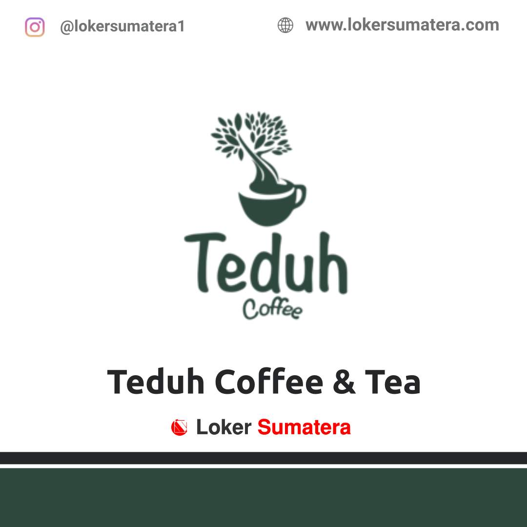 Lowongan Kerja Banda Aceh: Teduh Coffee and Tea Desember 2020