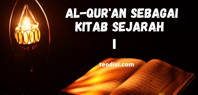 """AL-QUR'AN SEBAGAI """"KITAB SEJARAH"""" BAGIAN 1"""