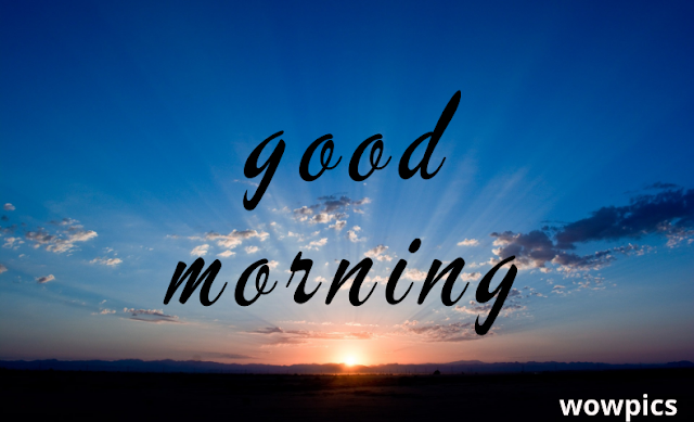 LOVELY GOOD MORNING IMAGES TO DOWNLOAD | WOWPICS