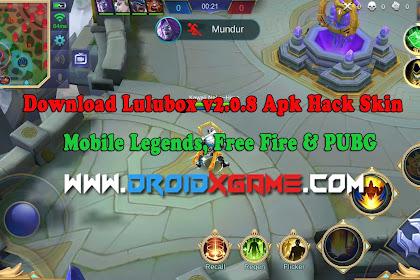 Download Lulubox v2.0.8 Apk Hack Skin [ Mobile Legends, Free Fire & PUBG Mobile ]