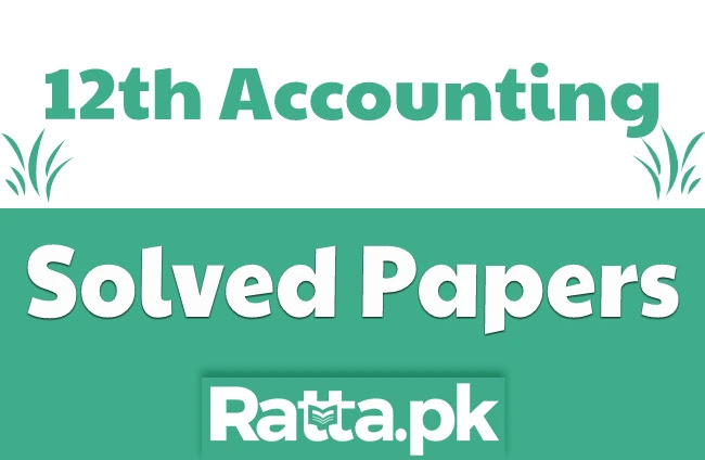 2nd Year Accounting Solved Past Papers pdf Download 2021