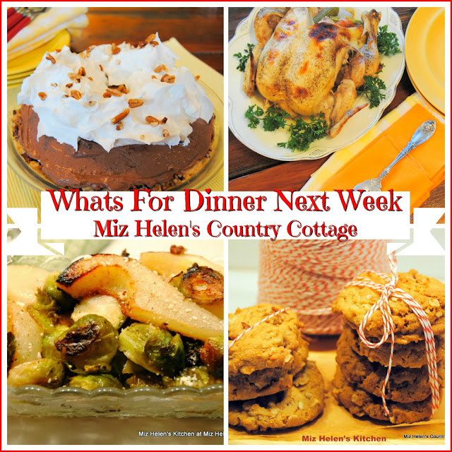 Whats For Dinner Next Week 1-13-19 at Miz Helen's Country Cottage
