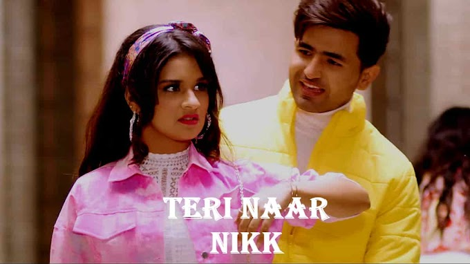 Teri Naar Lyrics -  Nikk | Music Lyrics Villa