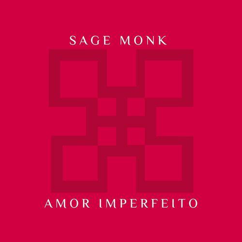 Sage Monk - Amor Imperfeito [Afro House]