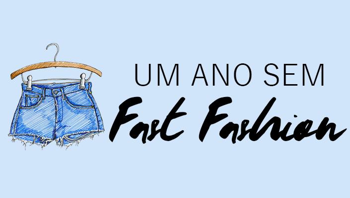 Desafio: Um ano sem Fast Fashion