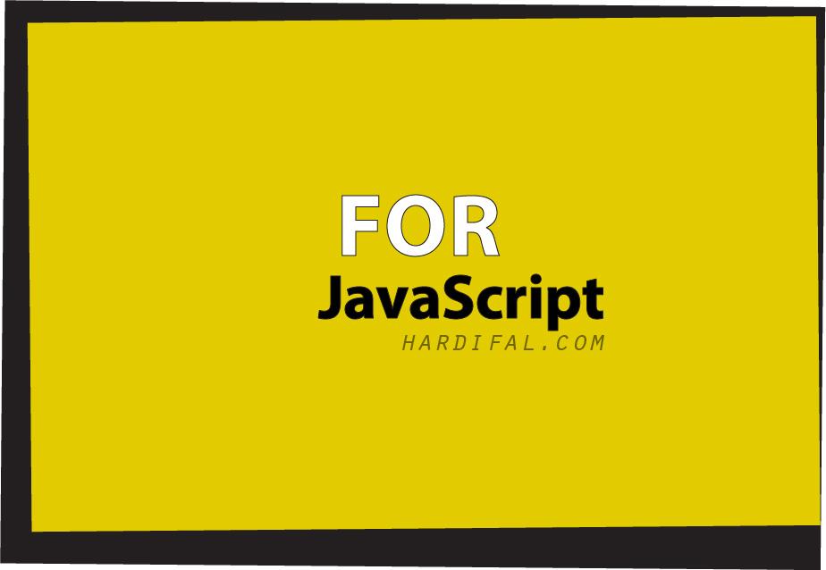 Cara Penulisan dan Penggunaan (Looping) Perulangan FOR Pada Javascript