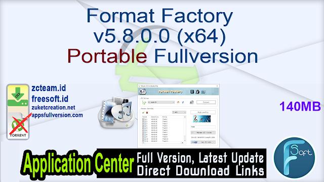 Format Factory v5.8.0.0 (x64) Portable Fullversion