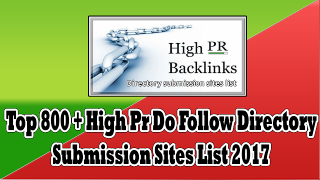Top 800 + High Pr Do Follow Directory Submission Sites List 2017