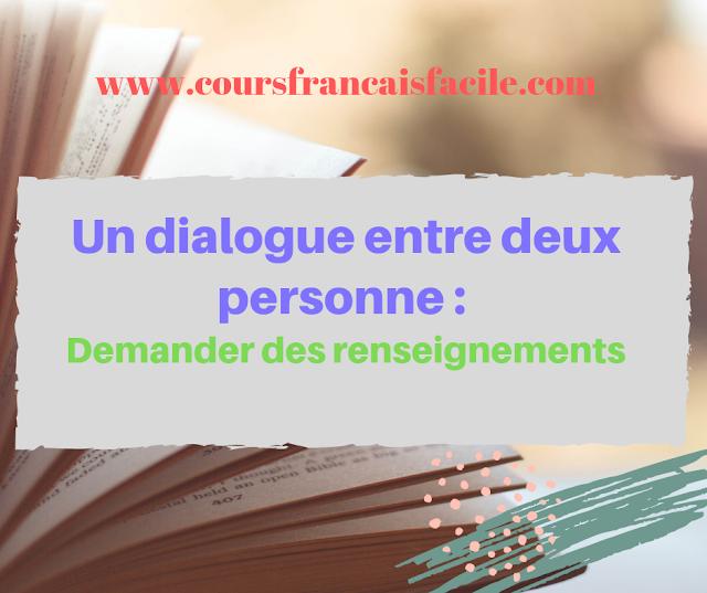 Un dialogue entre deux personne : Demander des renseignements