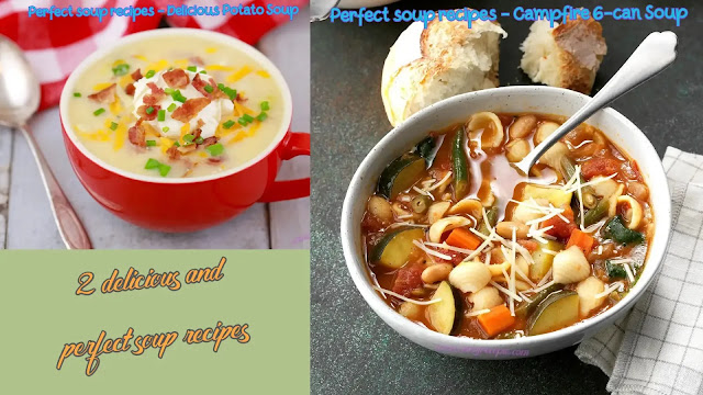 2 delicious and perfect soup recipes