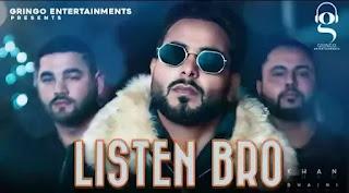 LISTEN BRO Lyrics - Khan Bhaini