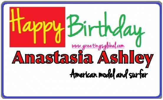 HAPPY BIRTHDAY WISHES Anastasia Ashley
