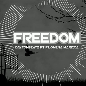 DaytonBeatz ft Filomena Maricoa - Freedom ( 2019 ) [DOWNLOAD]