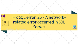 Fix SQL error: 26 - A network-related error occurred in SQL Server