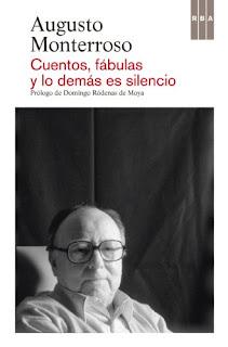 Cuentos, fábulas y lo demás es silencio - Augusto Monterroso