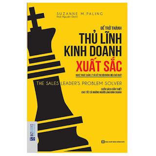 Để Trở Thành Thủ Lĩnh Kinh Doanh Xuất Sắc: Nghệ Thuật Quản Lý Và Hỗ Trợ Đội Nhóm Hiệu Quả Nhất ebook PDF-EPUB-AWZ3-PRC-MOBI