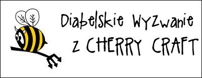 http://diabelskimlyn.blogspot.com/2014/12/diabelskie-wyzwanie-z-cherry-craft.html