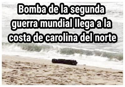 Bomba de la Segunda Guerra Mundial en la costa de Carolina del Norte