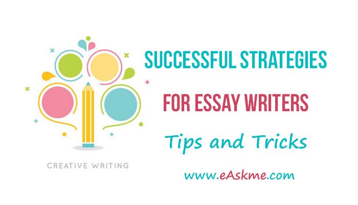 successful strategies for essay writers tips and trickseaskme  successful strategies for essay writers tips and tricks