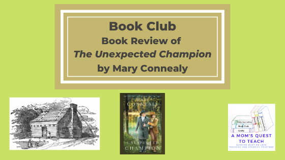 Text: Book Review of The Unexpected Champion by Mary Connealy; image of pilgrim house; Logo of A Mom's Quest to Teach