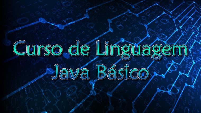 Curso de Linguagem Java Básico online e gratuito