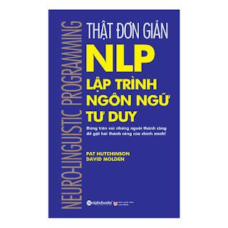 Thật Đơn Giản - Nlp - Lập Trình Ngôn Ngữ Tư Duy (Tái Bản 2018) ebook PDF-EPUB-AWZ3-PRC-MOBI