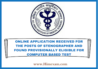 ONLINE APPLICATION RECEIVED FOR THE POSTS OF STENOGRAPHER-AIIMS Bilaspur