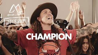 LYRICS + Video: Champion - Maverick City Music | UPPERROOM