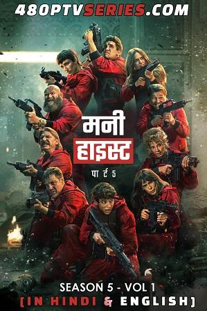 Money Heist Season 5 (2021) [VOL 1] Full Hindi Dual Audio Download 480p 720p All Episodes