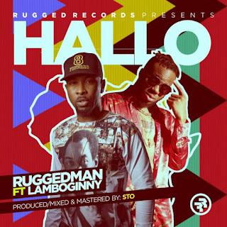 [Music] Ruggedman - Hallo Ft. Lamboginny