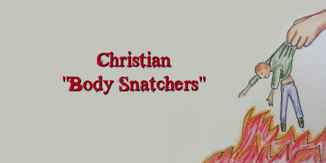 Christian Body Snatchers - Jude 1:23