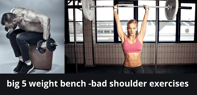 Big 5 weight bench-bad shoulder exercises