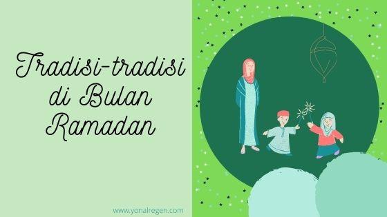 kebiasaan di bulan ramadan
