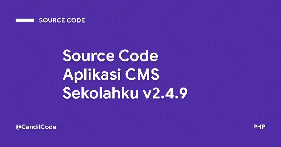 Source Code Aplikasi CMS Sekolahku v2.4.9