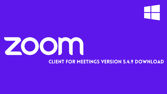Zoom Client for Meetings Version 5.4.9 Download