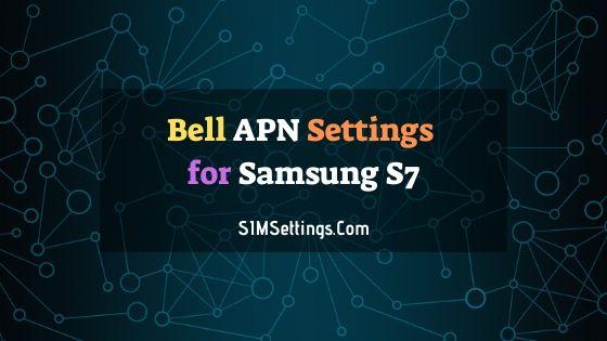 Bell APN Settings Samsung S7