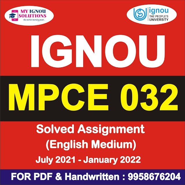 MPCE 032 Solved Assignment 2021-22
