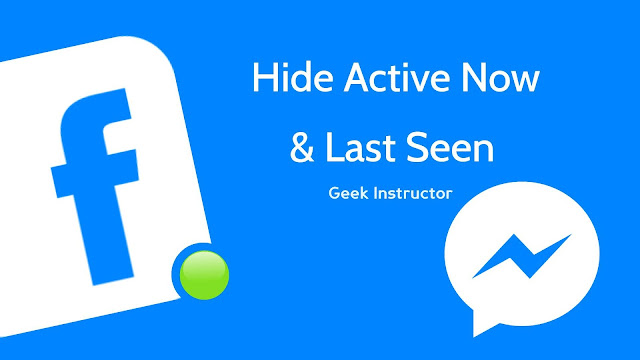 Hide active now and last seen on Facebook