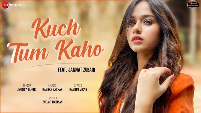 कुछ तुम कहो Kuch Tum Kaho Song Lyrics by Jyotica Tangri