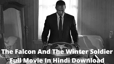 The Falcon And The Winter Soldier Full Movie Download In Hindi Movierulz